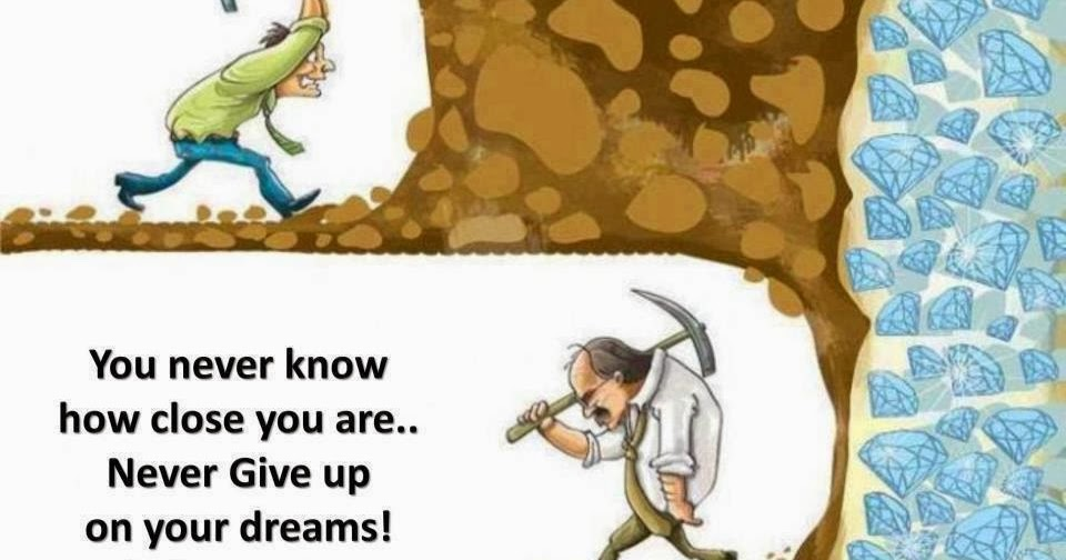 you-never-know-how-close-you-are-never-give-up-on-your-dreams